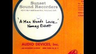 Nooney Rickett - A MAN NEEDS LOVE  (Jack Nitzsche)  (1966)