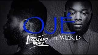Legendury Beatz Ft Wizkid   Oje NEW 2014
