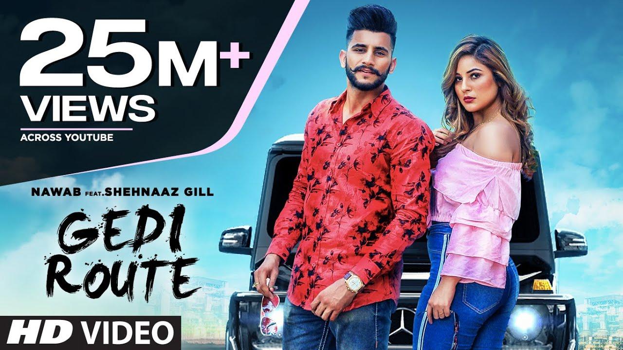 Download Gedi Route: Nawab   Shehnaaz Gill   Mista Baaz   Mandeep Mavi   Latest Punjabi Songs 2019