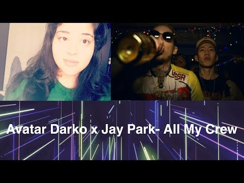 Avatar Darko x Jay Park - All My Crew Reaction