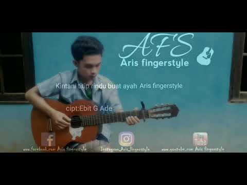Kintani-titip-rindu-buat-ayah-Ebit-G Ade-aris-fingerstyle-guitar-cover