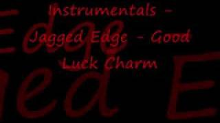 Instrumentals - Jagged Edge - Good Luck Charm