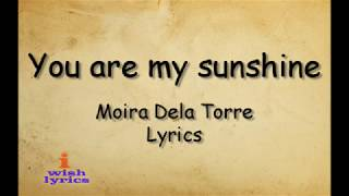 You are my Sunshine - Moira Dela Torre (Lyrics)
