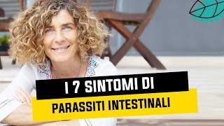 I 7 sintomi di parassiti intestinali