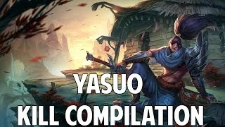 League Of Legends - Yasuo Kill Compilation (Series Two)