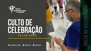 IPTambaú | Culto de Celebração das 17h (Transmissão Completa) | 10/10/2021