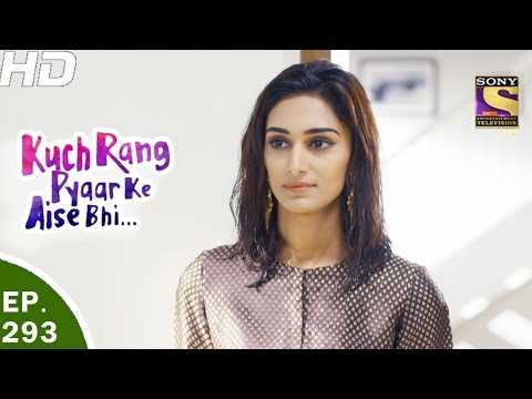 Kuch Rang Pyar Ke Aise Bhi - कुछ रंग प्यार के ऐसे भी - Ep 293 - 13th Apr, 2017