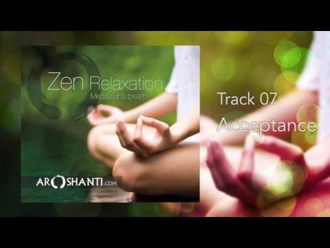 Zen Relaxation - Track 07 Acceptance by Aroshanti Mp3