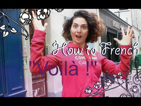 How To French #7 : Voilà !