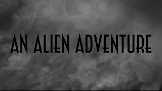 An Alien Adventure Thumbnail