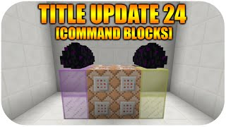 ★Minecraft Xbox + PS3 NEW Title Update 24 Command Blocks + Commands Usage [DISCUSSION]★