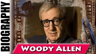 A Neurotic New Yorker Woody Allen - Biography and Life Story