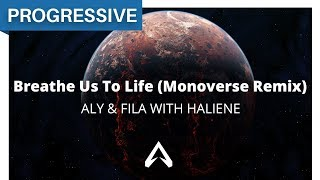 Aly & Fila with Haliene - Breathe Us To Life (Monoverse Remix)