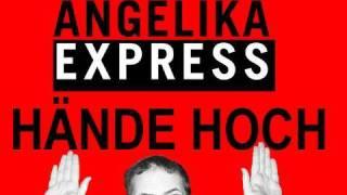 """""""HÄNDE HOCH""""! Angelika Express wollen Euch im neuen Video!"""