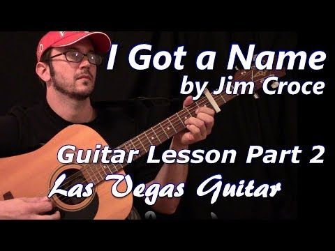 I Got a Name by Jim Croce Guitar Lesson - Additional Info