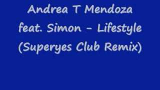 Andrea T Mendoza feat. Simon - Lifestyle (Superyes Club Remi