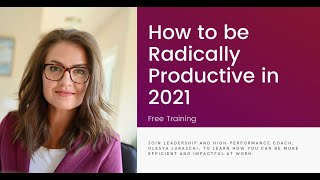 How to be Radically Productive in 2021