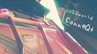 ConneQt    UVERworld ー ー ー piano