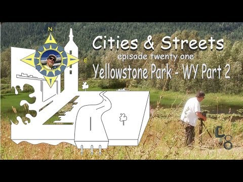 Yellowstone Park, WY part two: Cities & Streets: episode #21