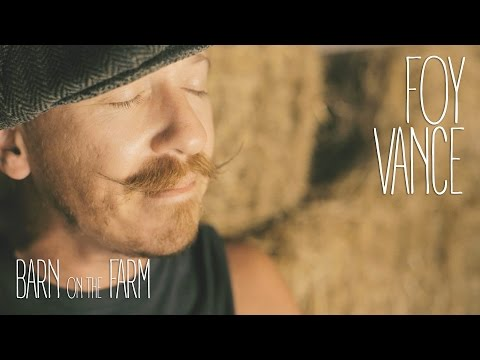 Foy Vance - Upbeat Feel Good -- Barn on the Farm Sessions