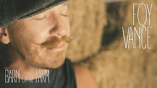 Foy Vance - Upbeat Feel Good -- Barn on the Farm Sessions