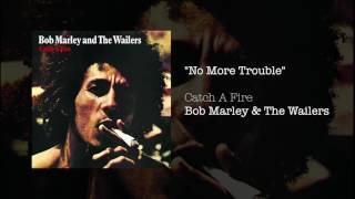 """No More Trouble"" - Bob Marley & The Wailers 