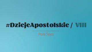 Dzieje Apostolskie   Rozdział 8