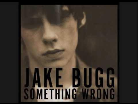 Jake Bugg - Something Wrong