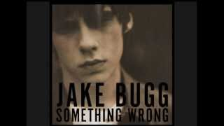 Jake Bugg - Something Wrong