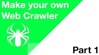 Make your Own Web Crawler - Part 1 - The Basics