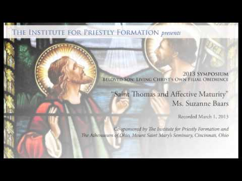 "2013 IPF Symposium: Ms. Suzanne Baars, ""Saint Thomas and Affective Maturity"""