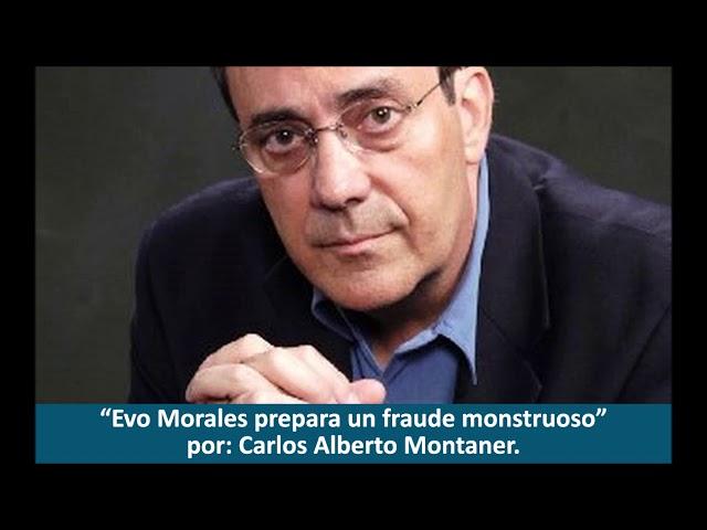 Evo Morales prepara un fraude monstruoso por Carlos Alberto Montaner