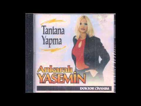 Ankaralı Yasemin - Tantana Yapma [Original Version]
