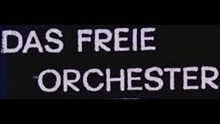 Das Freie Orchester - Live in Leipzig 1989 [Full Concert]