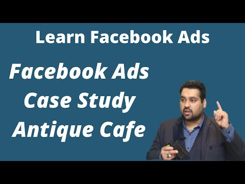 PPC Lecture 11   Facebook Ads   Antique Cafe Case Study & Facebook Client Manager