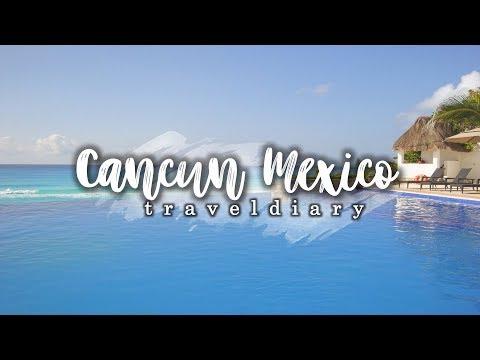 CANCUN, MEXICO 2016 - TRAVEL DIARY