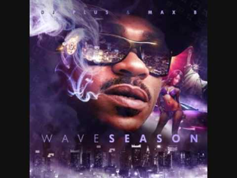 Max B - Every Morning - Wave Season