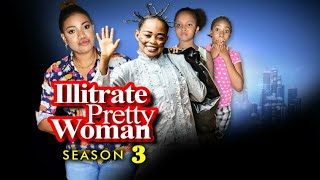 illiterate Pretty Woman Season 3 - New Movie 2019 Latest Nigerian Nollywood Movies [Queeneth HILBERT