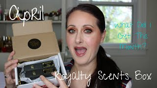 Royalty Scents Subscription Box April 2020 || What Did I Get This Month??