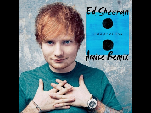 Music video Ed Sheeran - Shape of You (Amice Remix)