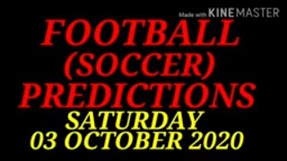 FOOTBALL PREDICTIONS SOCCER PREDICTIONS TODAY 03 10 2020