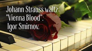"""Igor Smirnov - Johann Strauss waltz """"Vienna Blood"""""""