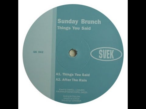 Sunday Brunch - Things You Said