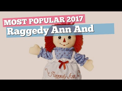Raggedy Ann And Andy Dolls Collection // Most Popular 2017