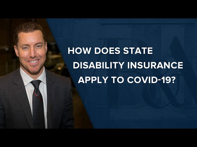 How Does State Disability Insurance Apply To COVID-19?