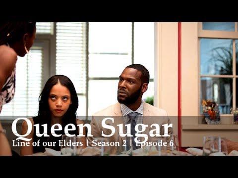 Queen Sugar | Lines of our Elders | Season 2 | Episode 6 ...