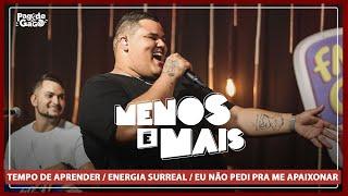 Menos é Mais - Tempo de Aprender / Energia Surreal / Eu não pedi pra me apaixonar #Live FM O Dia
