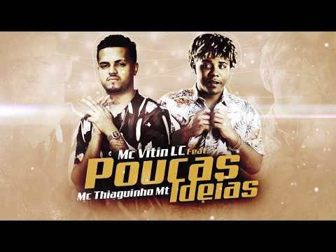 Poucas Ideias - MC Vitin Lc feat Thiaguinho MT & JS Mão de Ouro Brega Funk  2020