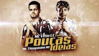 Baixar Poucas Ideias - MC Vitin Lc feat Thiaguinho MT & JS Mão de Ouro (Brega Funk) Lançamento 2020