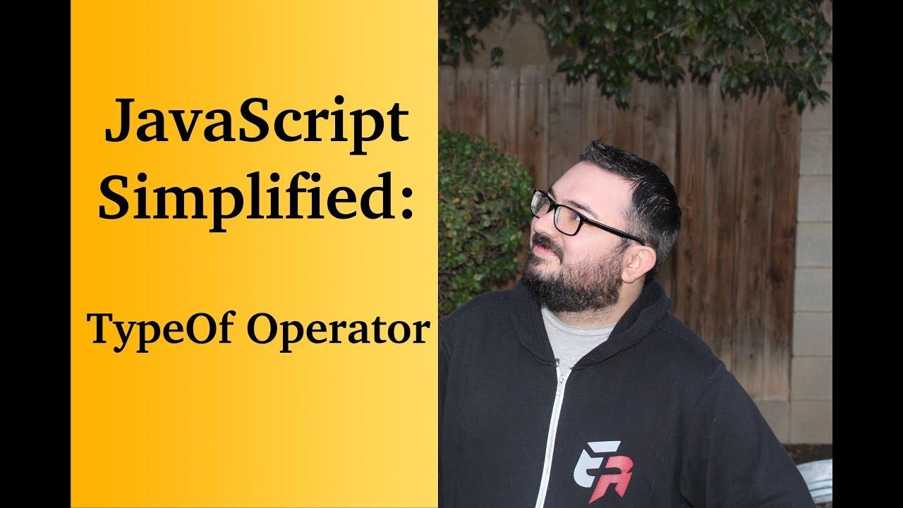 JavaScript Simplified: TypeOf Operator - YouTube